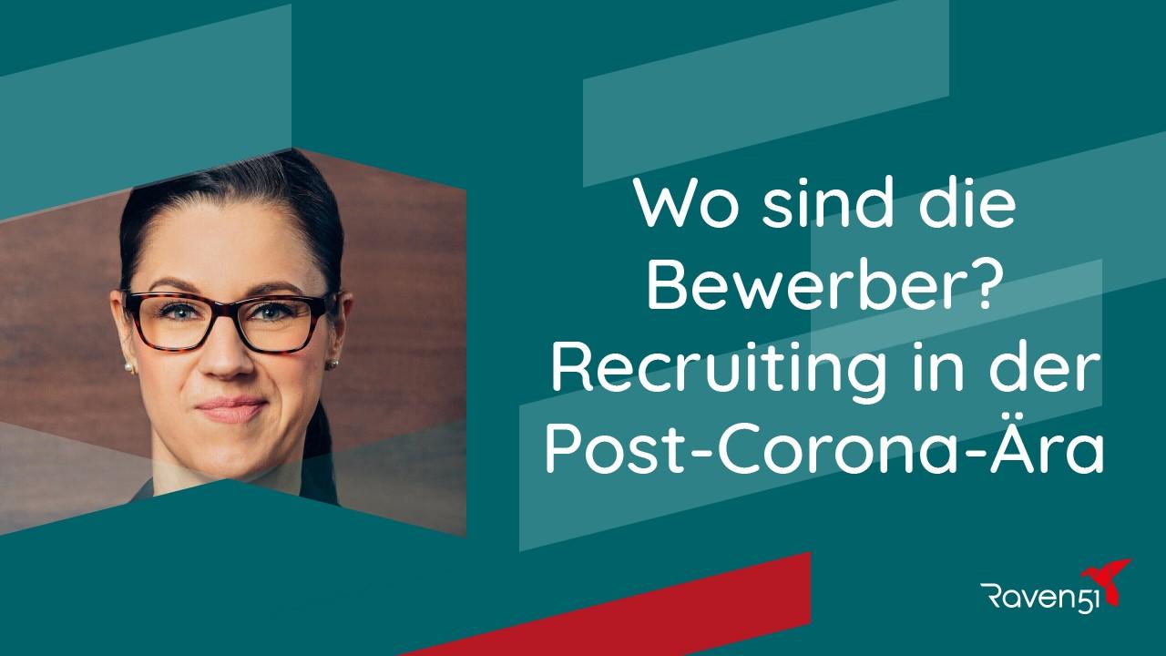 Marietta Wolgast-Hinrichs - Wo sind eigentlich die ganzen Bewerber hin - Recruiting in der Post-Corona-Ära