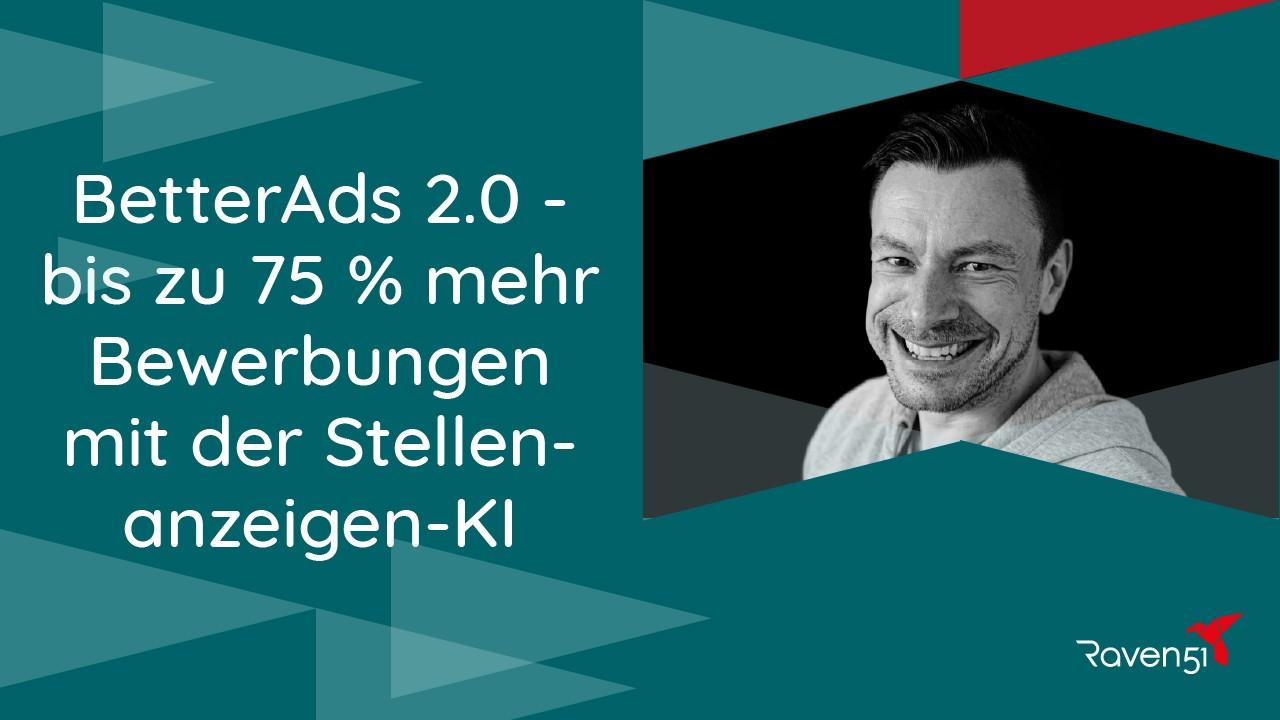 Markus Wuest - BetterAds 2.0 - bis zu 75 % mehr Bewerbungen mit der Stellenanzeigen-KI
